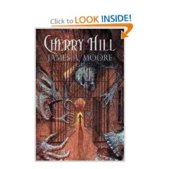 Cherry Hill by James A Moore and Alan M Clark