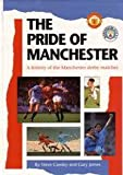 img - for The Pride of Manchester: A History of the Manchester Derby Matches book / textbook / text book