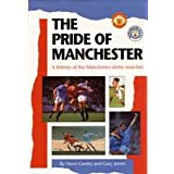 The Pride of Manchester: History of the Manchester Derby Matchesby Sir Matt Busby