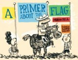 A Primer About the Flag by Bell, Marvin [Hardcover]
