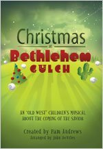 christmas-at-bethlehem-gulch-an-old-west-childrens-musical-about-the-coming-of-the-savior-by-pam-and