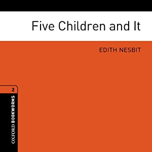 Five Children and It (Adaptation): Oxford Bookworms Library | [Edith Nesbit, Diane Mowat (adaptation)]