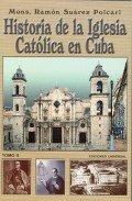 Historia De LA Iglesia Catolica En Cuba (Spanish Edition)