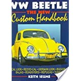 Vw Beetle: Custom Handbook/Baja Bug, Cal Look, Buggy, Roadster, Buying, Repair, Tuning Racing