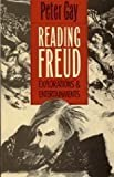 Reading Freud: Explorations and Entertainments (0300051271) by Professor Peter Gay