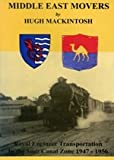 img - for Middle East Movers: Royal Engineer Transportation in the Suez Canal Zone 1947-1956 book / textbook / text book