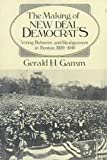 img - for The Making of the New Deal Democrats: Voting Behavior and Realignment in Boston, 1920-1940 book / textbook / text book