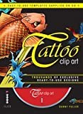 Tattoo Clip Art: Thousands of Exclusive Ready-To-Use Designs by Fuller, Danny (2011) Paperback