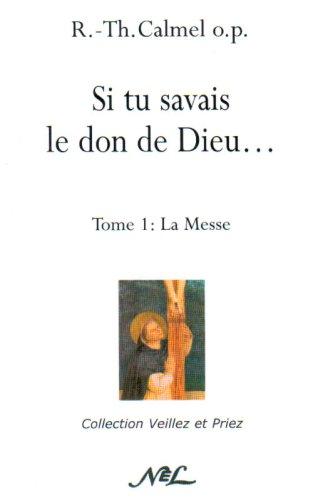 si-tu-savais-le-don-de-dieu-tome1-la-messe