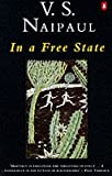 In a Free State and Other Stories (014003711X) by Naipaul, V. S.