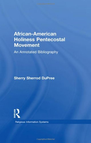 African-American Holiness Pentecostal Movement: An Annotated Bibliography (Religious Information Systems)
