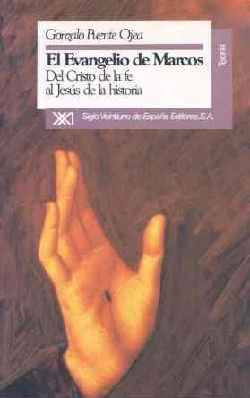 El Evangelio De Marcos: Del Cristo De La Fe Al Jesús De La Historia