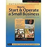 Entrepreneurship: How to Start and Operate a Small Business Teachers Edition