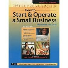 Entrepreneurship: How to Start and Operate a Small Business Teacher's Edition