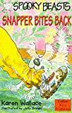 Spooky Beasts: Snapper Bites Back (Spooky Beasts) (Collins Red Storybooks) (0006748988) by Wallace, Karen