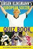 Jurgen Klinsmann's European Soccer Quiz Book (033035535X) by Walker, William