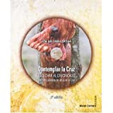 img - for Contemplar la Cruz (+CD) (2  ed.) book / textbook / text book