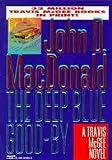 The Deep Blue Goodbye John D. MacDonald
