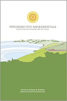 psychoactive sacramentals essays on entheogens and religion Psychoactive sacramentals essays on entheogens and religion the csp entheogen project series 3 psychoactive sacramentals essays on entheogens and.