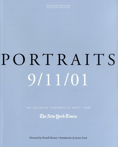 Portraits 9 11 01 The Collected Portraits of Grief from The New York Times Revised Edition