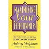 Maximizing Your Effectiveness: How to Discover and Develop Your Divine Design (0801063175) by Malphurs, Aubrey