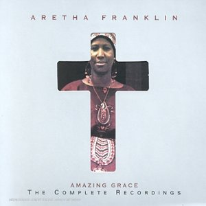 Aretha Franklin - Amazing Grace - The Complete Recordings - Zortam Music