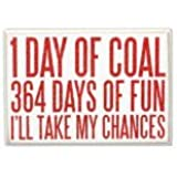 Primitives By Kathy Holiday Box Sign: 1 Day of Coal 364 Days of Fun