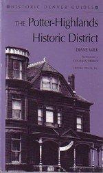 The Potter-Highlands Historic Disctrict (Historic Denver Guides)