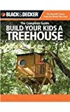 img - for Black & Decker The Complete Guide: Build Your Kids a Treehouse (Black & Decker Complete Guide) book / textbook / text book