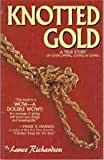 Knotted Gold - A True Story of Overcoming,Loving and Giving