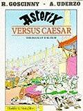 Rene Goscinny Asterix Versus Caesar (Classic Asterix paperbacks)