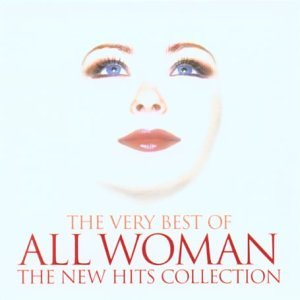 Various Artists - The Very Best of All Woman: the New Hits Collection - Zortam Music