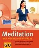 Meditation. Mehr Klarheit und innere Ruhe, (inkl. CD)