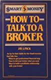 How to Talk to a Broker (Smart Money) (006464099X) by Pack, Jay J.