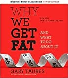 Why We Get Fat Publisher: Random House Audio