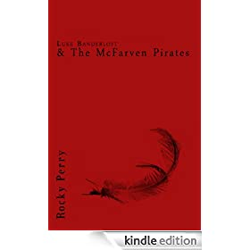 Luke Banderloft and the McFarven Pirates (Luke Banderloft Series)