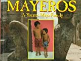 Mayeros: A Yucatec Maya Family