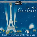 La vie parisienne : French Chansons from the 1930s & 40s
