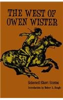 The West of Owen Wister: Selected Short Stores (Bison Book)