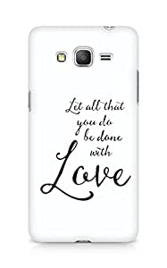 AMEZ let all that you do be done with love Back Cover For Samsung Galaxy Grand Prime