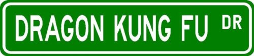 Buy Dragon Kung Fu Street Sign ~ Martial Arts Gift ~ Aluminum