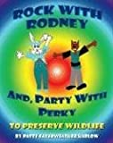 Rock With Rodney & Party with Perky to Preserve Wildlife