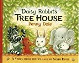 Daisy Rabbit's Tree House (1564026418) by Dale, Penny