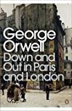 Down and Out in Paris and London (Penguin Modern Classics) by Orwell, George New Edition (2001) George Orwell