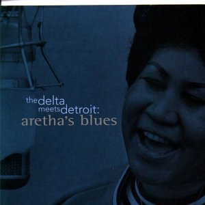 Aretha Franklin - The Delta Meets Detroit: Aretha