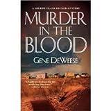 Murder In The Blood (Sheriff Frank Decker Mysteries) (0373265131) by DeWeese, Gene