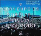 EXPO '99 SURVIVAL LIVE IN MAKUHARI [DVD]