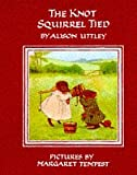 The Knot Squirrel Tied (The Little Grey Rabbit Library) (0001942638) by Uttley, Alison