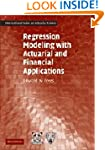 Regression Modeling with Actuarial an...
