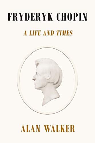 Fryderyk Chopin A Life and Times [Walker, Dr. Alan] (Tapa Dura)